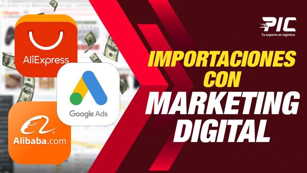 Importaciones con marketing digital